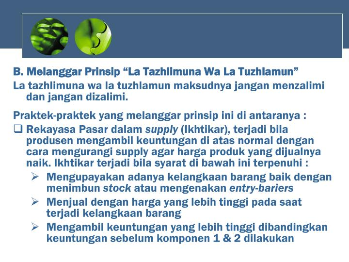 "B. Melanggar Prinsip ""La Tazhlimuna Wa La Tuzhlamun"""