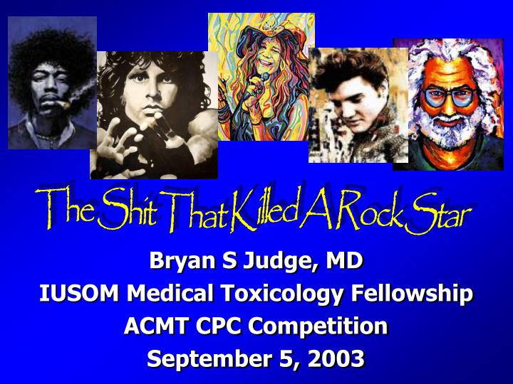 Bryan s judge md iusom medical toxicology fellowship acmt cpc competition september 5 2003