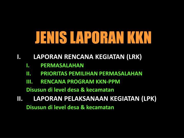 JENIS LAPORAN KKN