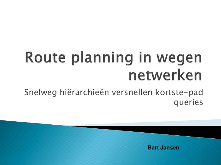 Route planning in wegen netwerken