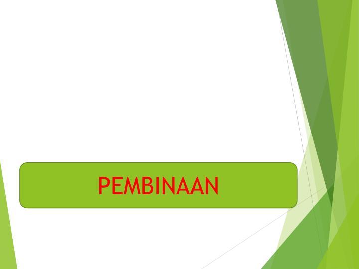 PEMBINAAN