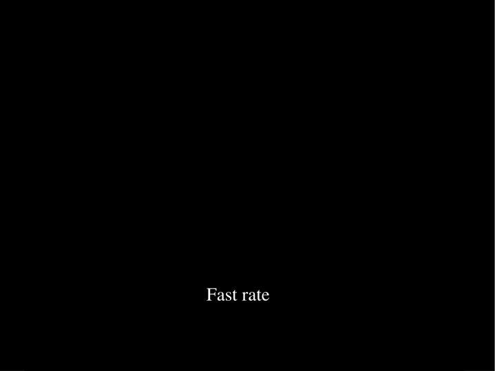 Fast rate