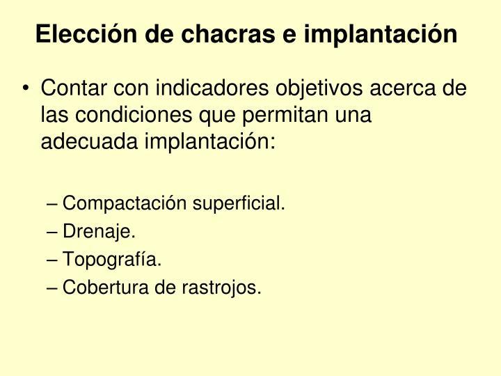 Elección de chacras e implantación