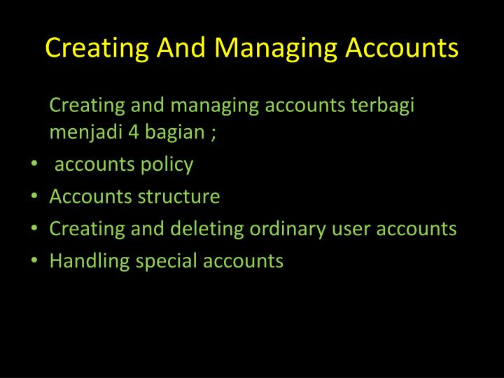 Creating and managing accounts