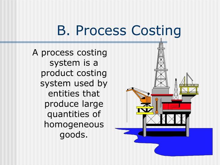 B. Process Costing