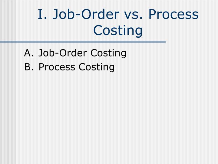 I. Job-Order vs. Process Costing