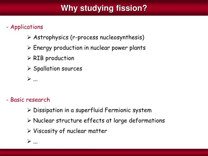 Why studying fission