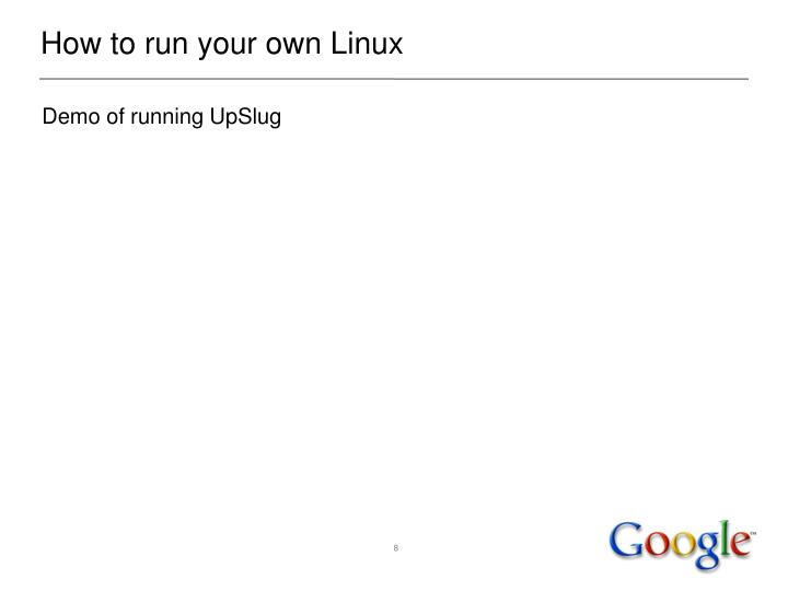 How to run your own Linux