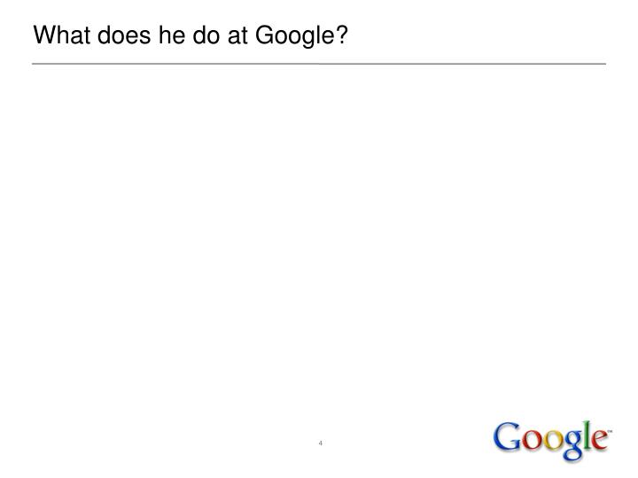 What does he do at Google?