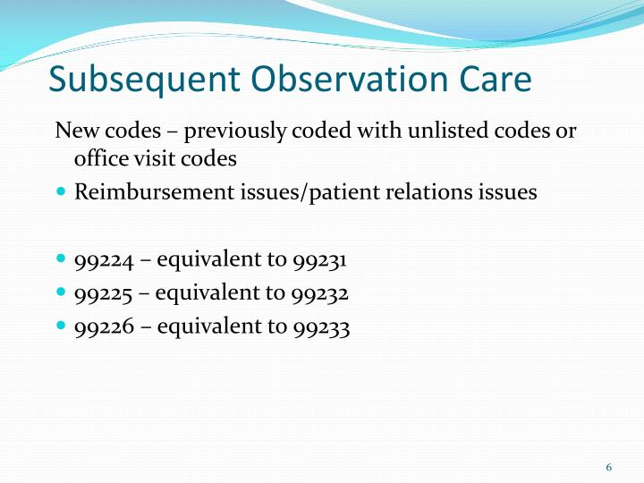Subsequent Observation Care