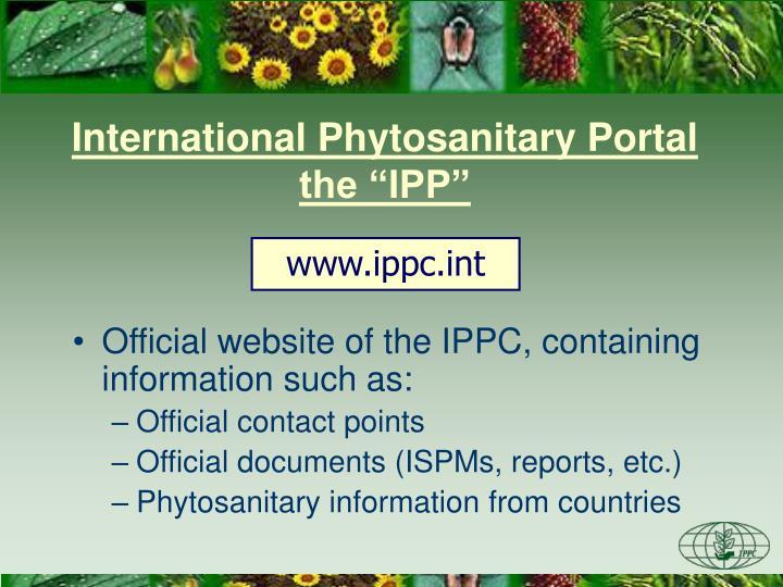"International Phytosanitary Portal the ""IPP"""