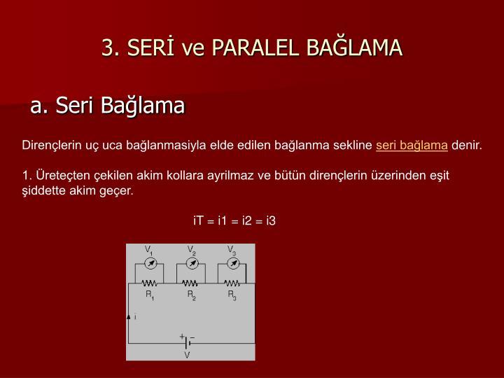 3. SER ve PARALEL BALAMA
