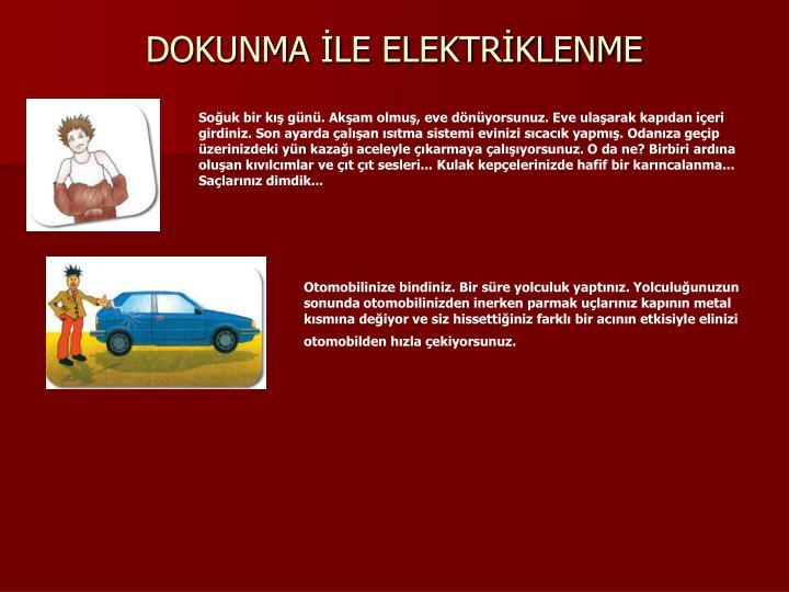 DOKUNMA LE ELEKTRKLENME