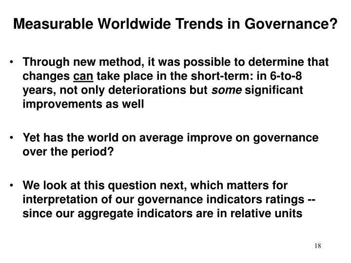 Measurable Worldwide Trends in Governance?