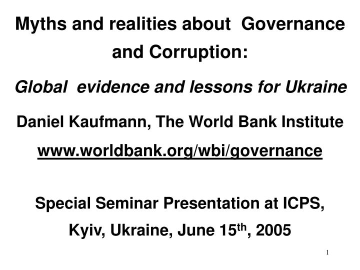 Myths and realities about governance and corruption global evidence and lessons for ukraine