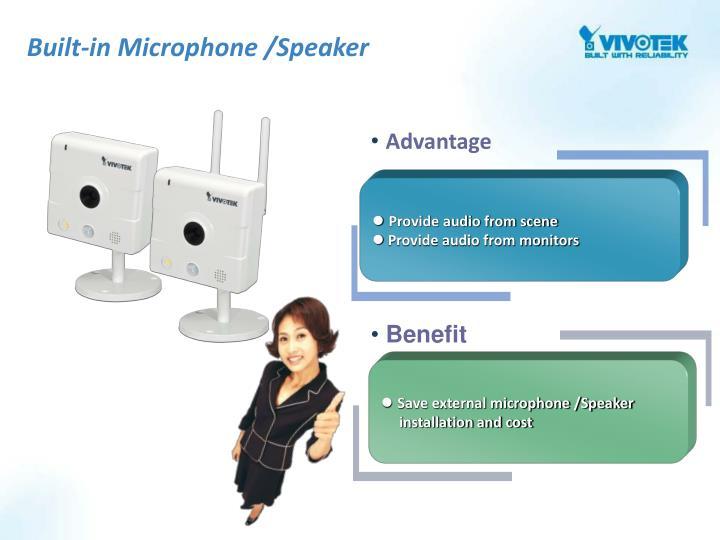 Built-in Microphone /Speaker