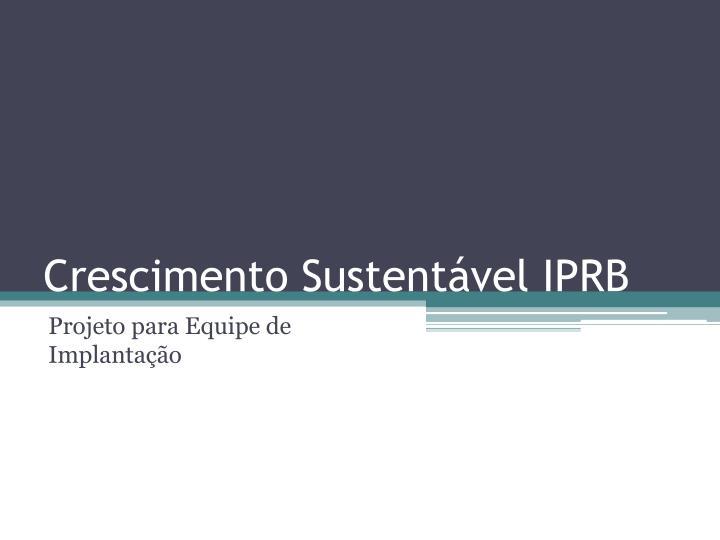 Crescimento Sustentável IPRB
