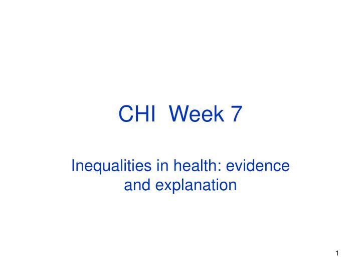 CHI  Week 7
