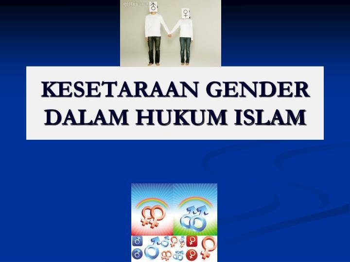 KESETARAAN GENDER DALAM HUKUM ISLAM