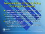 implementation of security policy on through the network