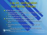 log on configuration and group policies
