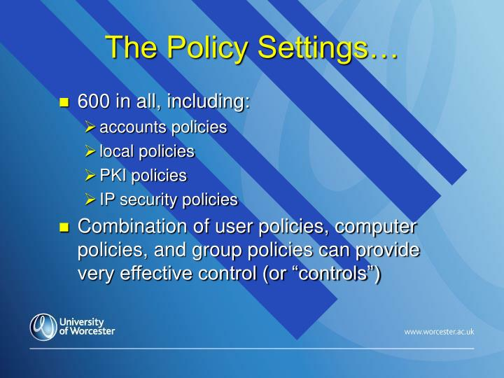The Policy Settings…