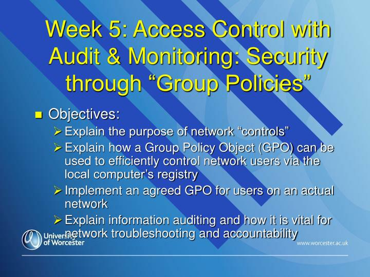 "Week 5: Access Control with Audit & Monitoring: Security through ""Group Policies"""