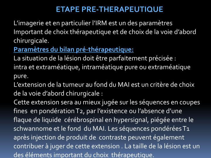 ETAPE PRE-THERAPEUTIQUE