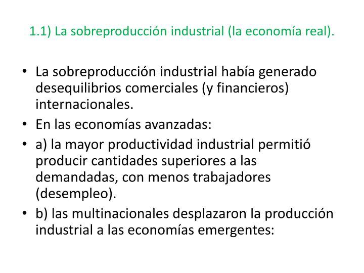 1.1) La sobreproducción industrial (la economía real).