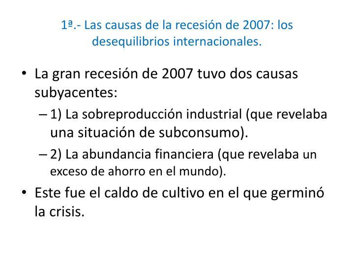 1ª.- Las causas de la recesión de 2007: los desequilibrios internacionales.