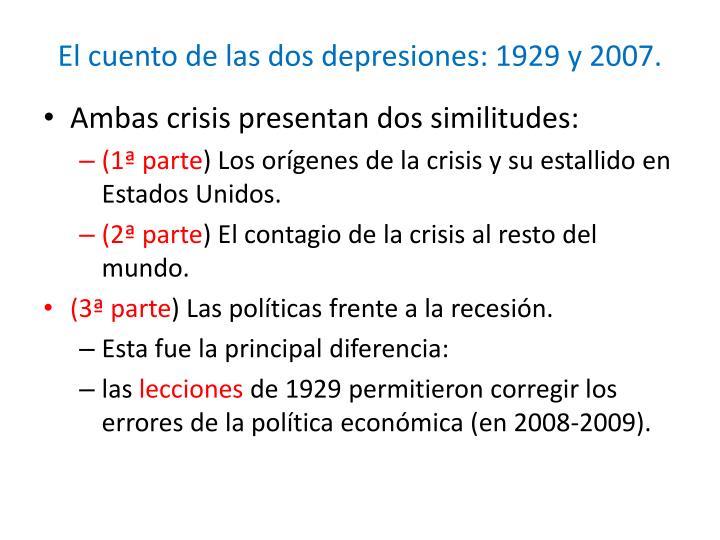 El cuento de las dos depresiones: 1929 y 2007.
