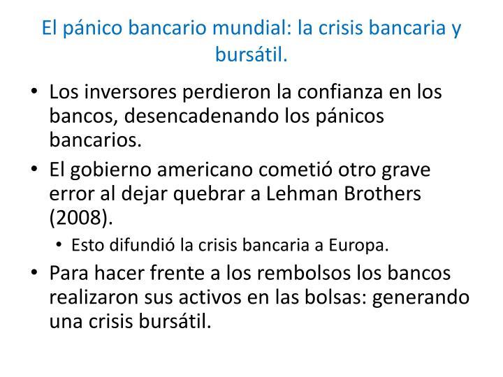 El pánico bancario mundial: la crisis bancaria y bursátil.