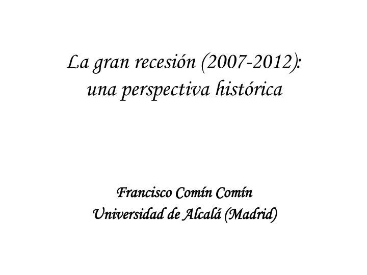 La gran recesión (2007-2012):