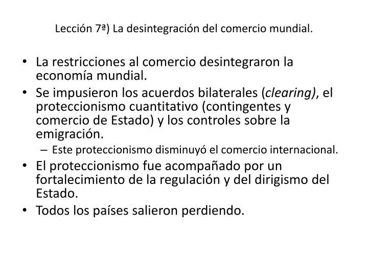 Lección 7ª) La desintegración del comercio mundial.