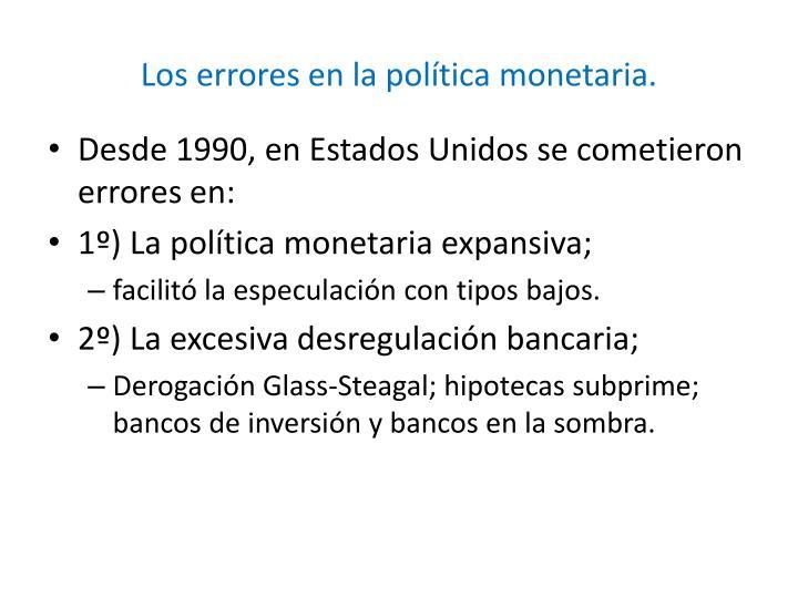 Los errores en la política monetaria.