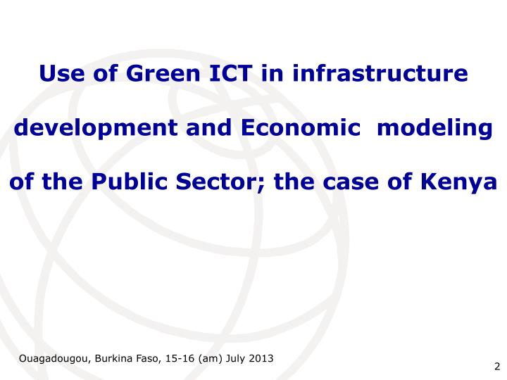 Use of Green ICT in infrastructure development and Economic  modeling of the Public Sector; the case...