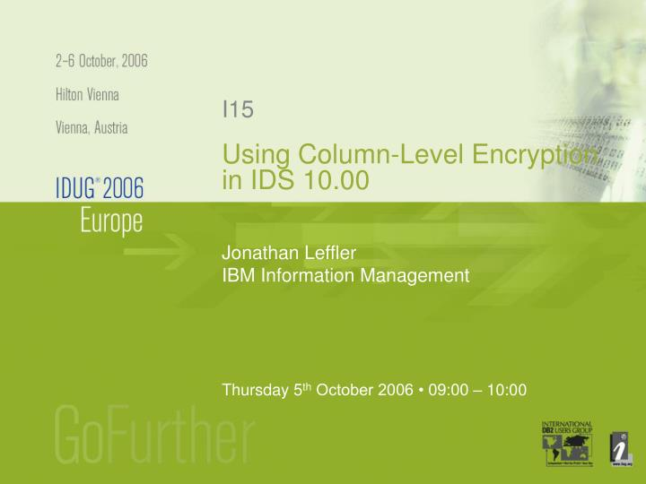 Using column level encryption in ids 10 00