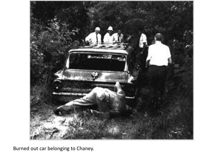 Burned out car belonging to Chaney.
