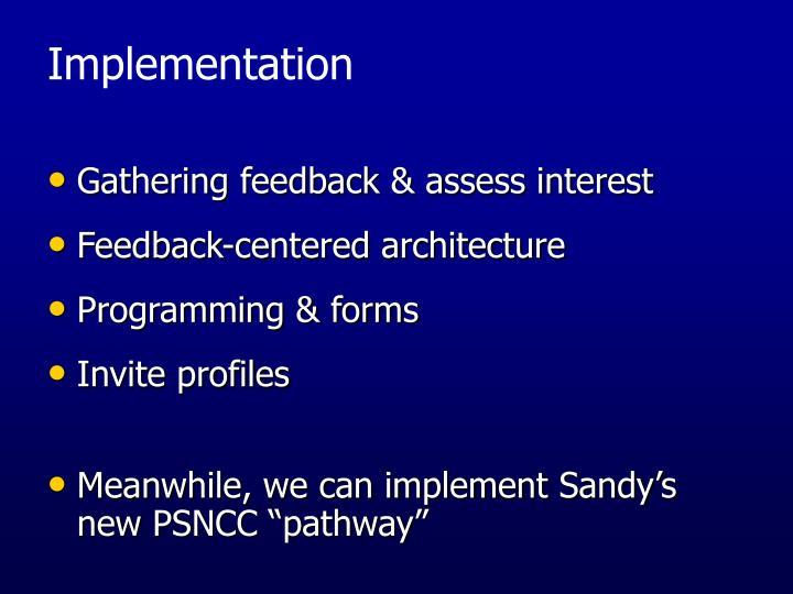 Gathering feedback & assess interest