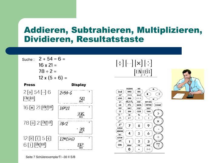 Addieren, Subtrahieren, Multiplizieren, Dividieren, Resultatstaste