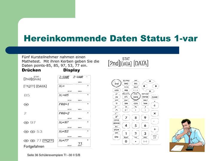 Hereinkommende Daten Status 1-var