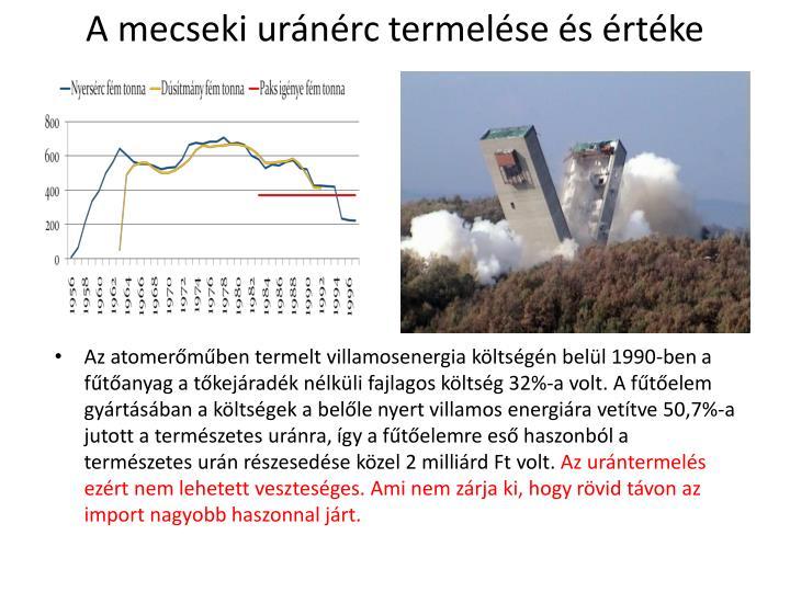 A mecseki uránérc termelése és értéke