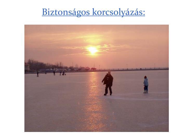 Biztonsgos korcsolyzs: