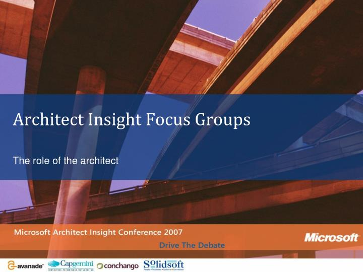 Architect Insight Focus Groups