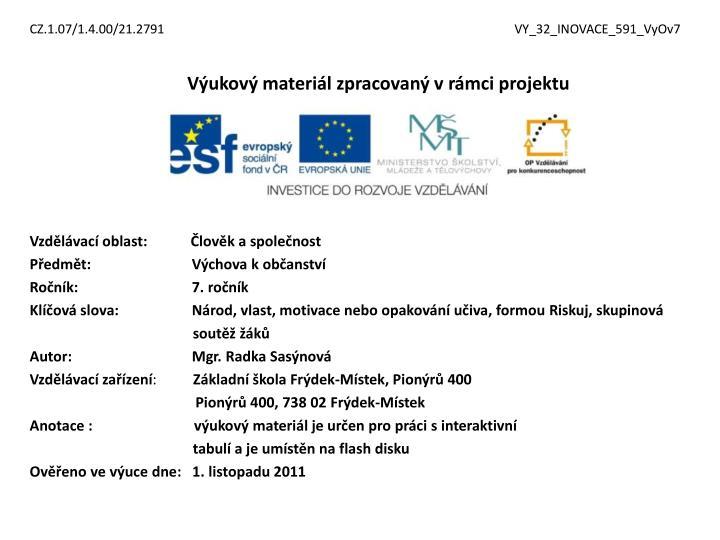 CZ.1.07/1.4.00/21.2791                                                                                                             VY_32_INOVACE_591_VyOv7
