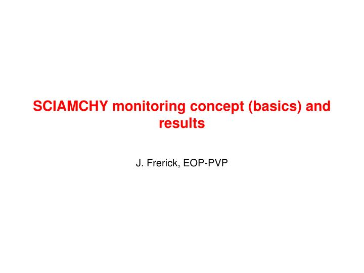 Sciamchy monitoring concept basics and results