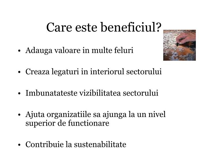 Care este beneficiul?