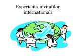 experienta invitatilor internationali