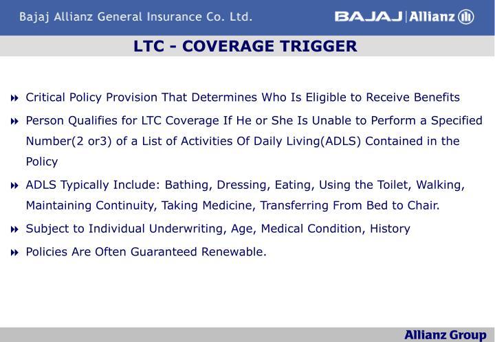 LTC - COVERAGE TRIGGER