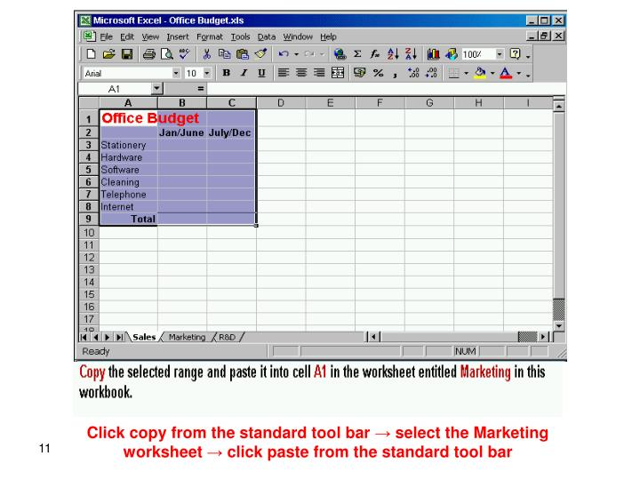 Click copy from the standard tool bar → select the Marketing worksheet → click paste from the standard tool bar